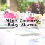 Wine Country Baby Shower